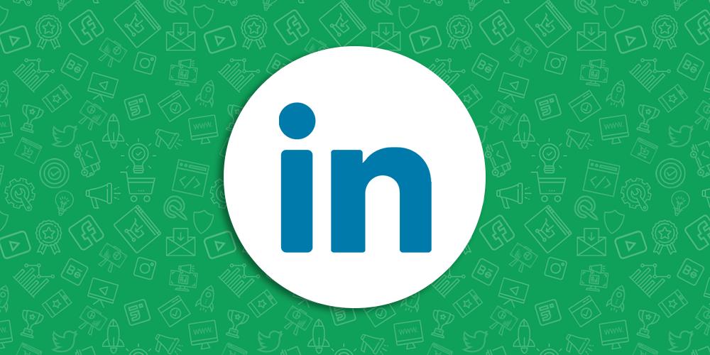 Sosyal Medya Pazarlama Nedir? Adım Adım Kılavuz : LinkedIn